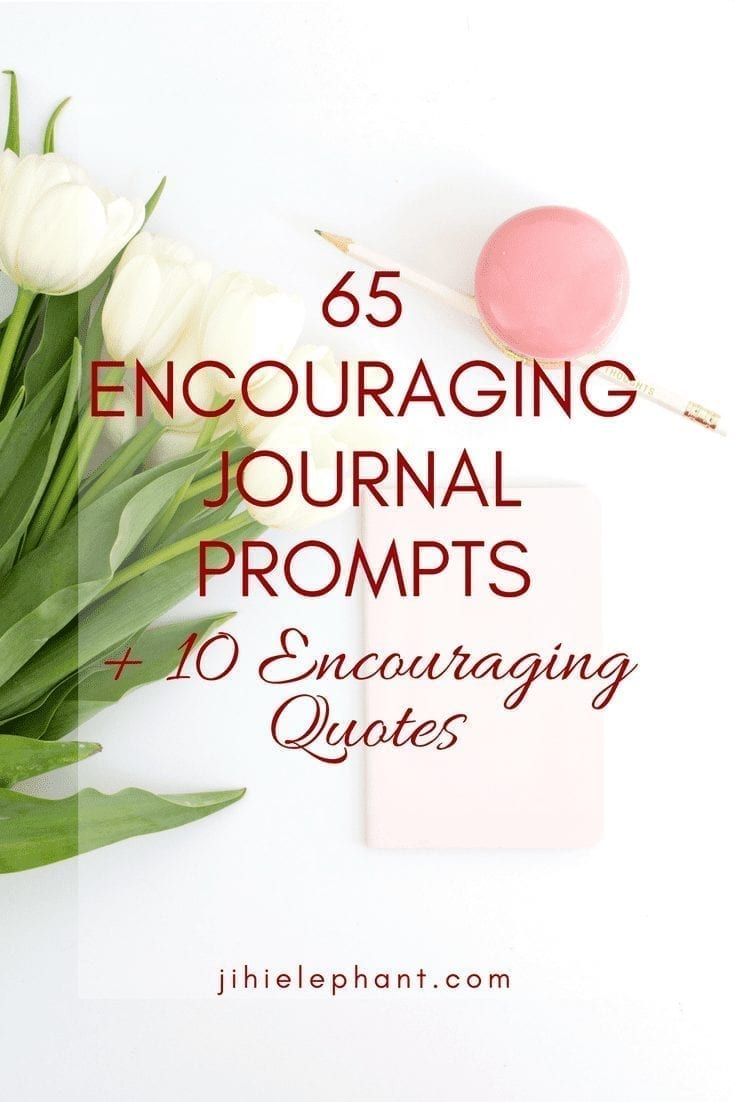 65 Encouraging Journal Prompts + 10 Quotes