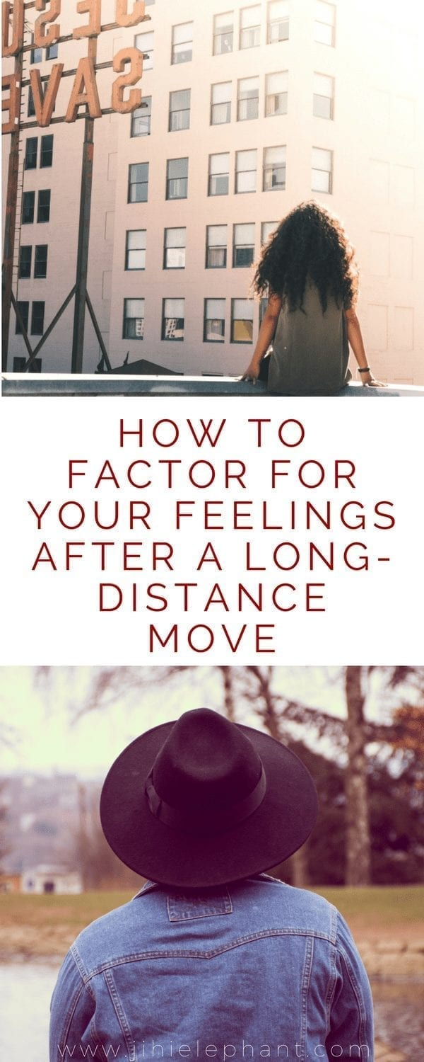 How to Factor For Your Feelings After A Long-Distance Move