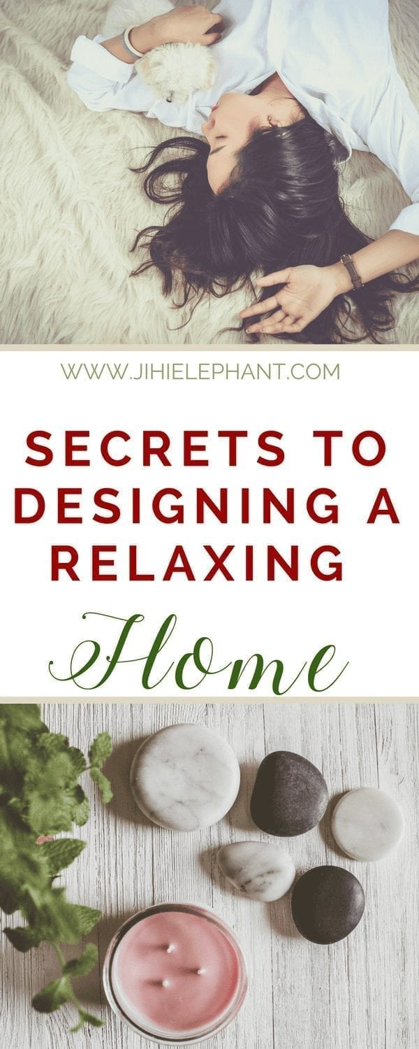 Secrets to Designing a More Tranquil and Relaxing Home