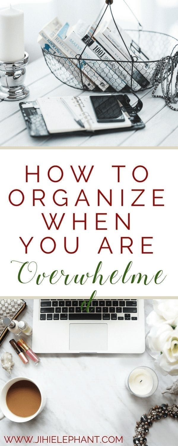 How to Organize When You Are Overwhelmed