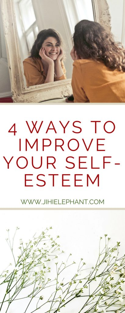 4 Ways to Improve Your Self-Esteem