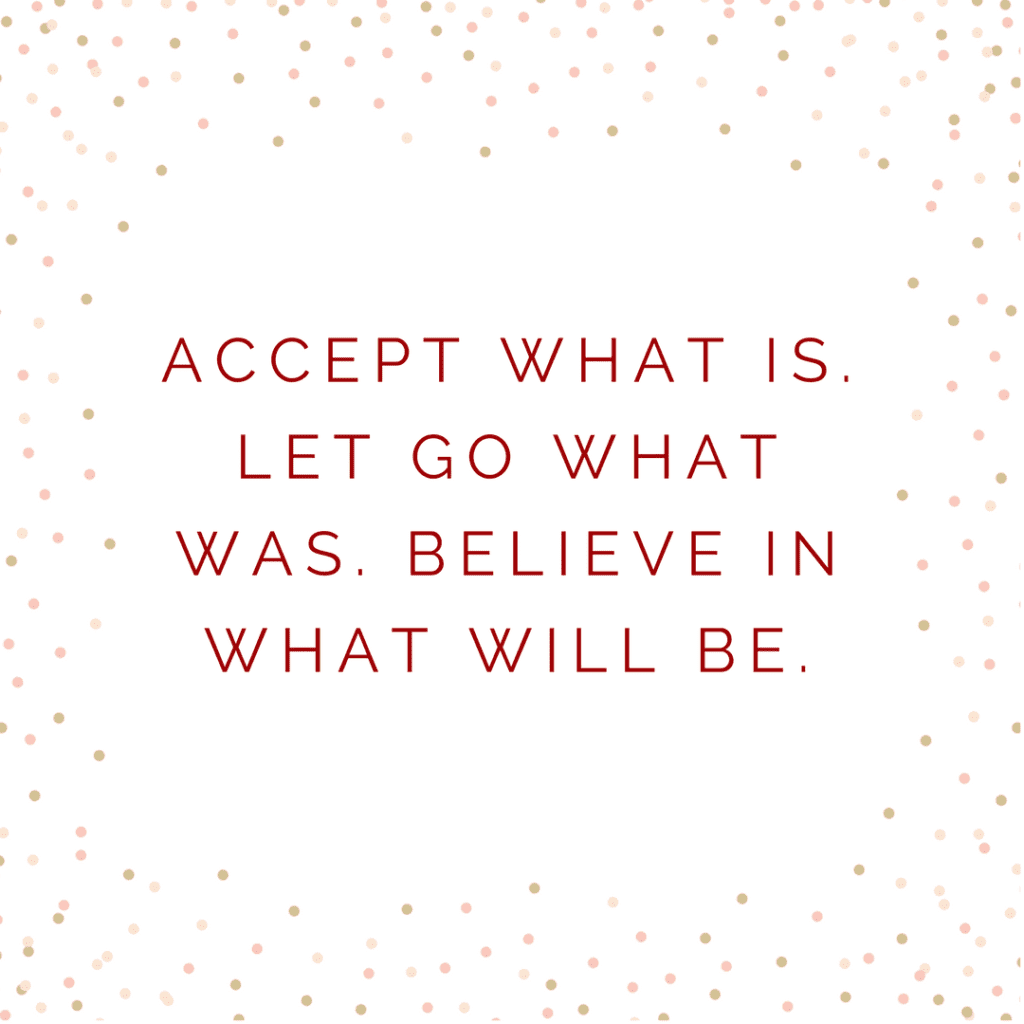 Accept what is. Let go what was. Believe in what will be; quote; positive quote; happy; happiness; brighten your mood
