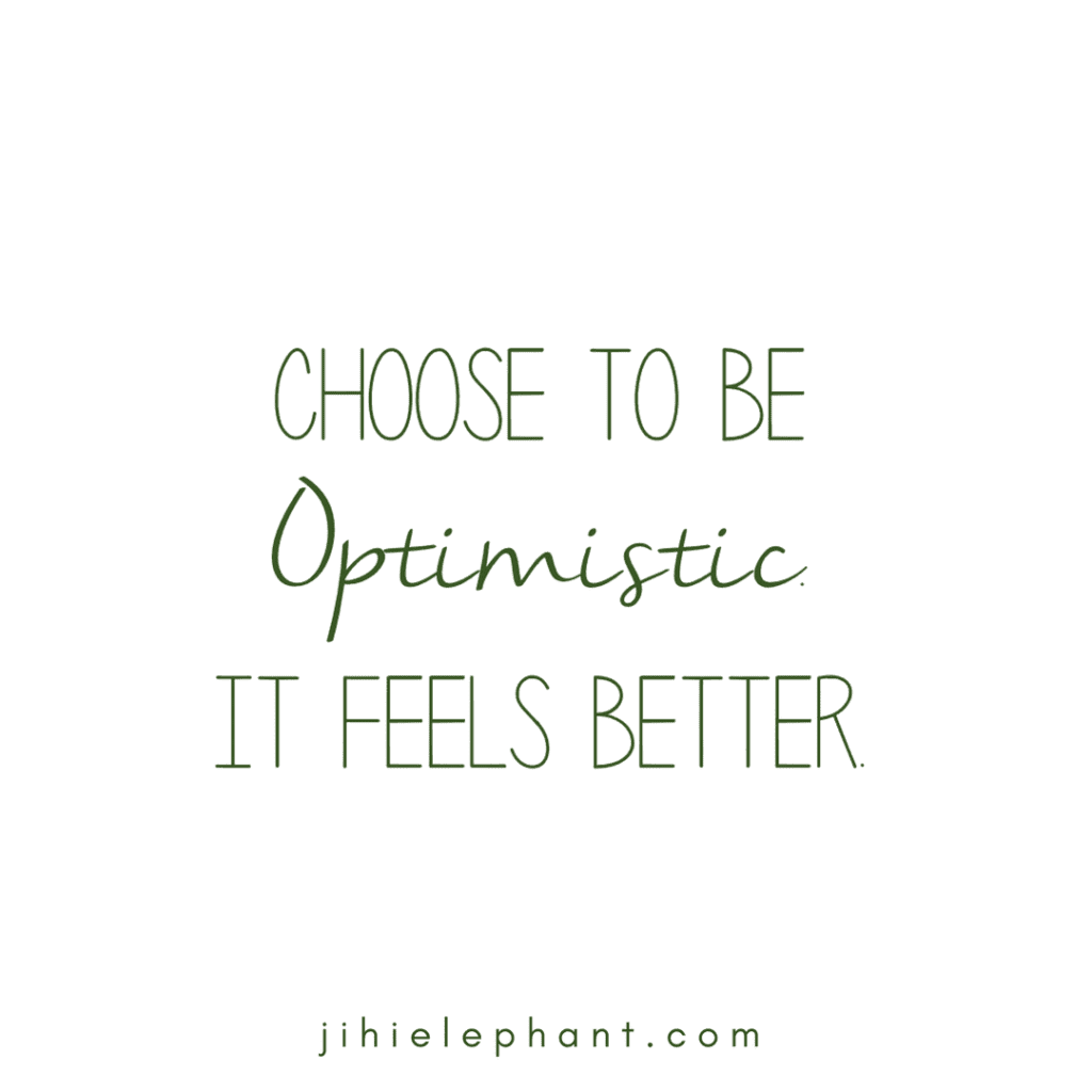 choose to be optimistic quote; positive quote; happy; happiness; brighten your mood