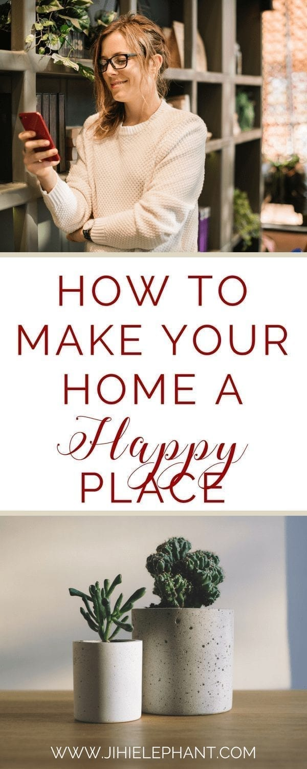 How to Make Your Home A Happy Place