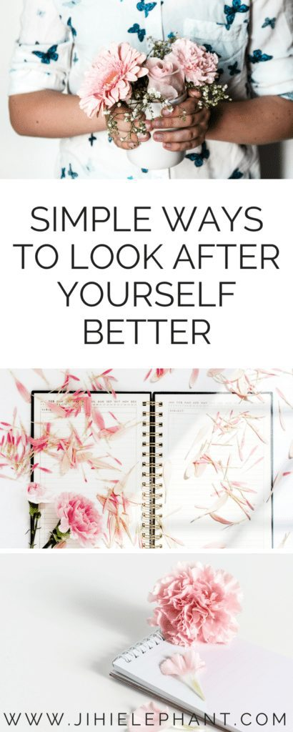 Simple Ways to Look After Yourself Better | Simple Self-Care