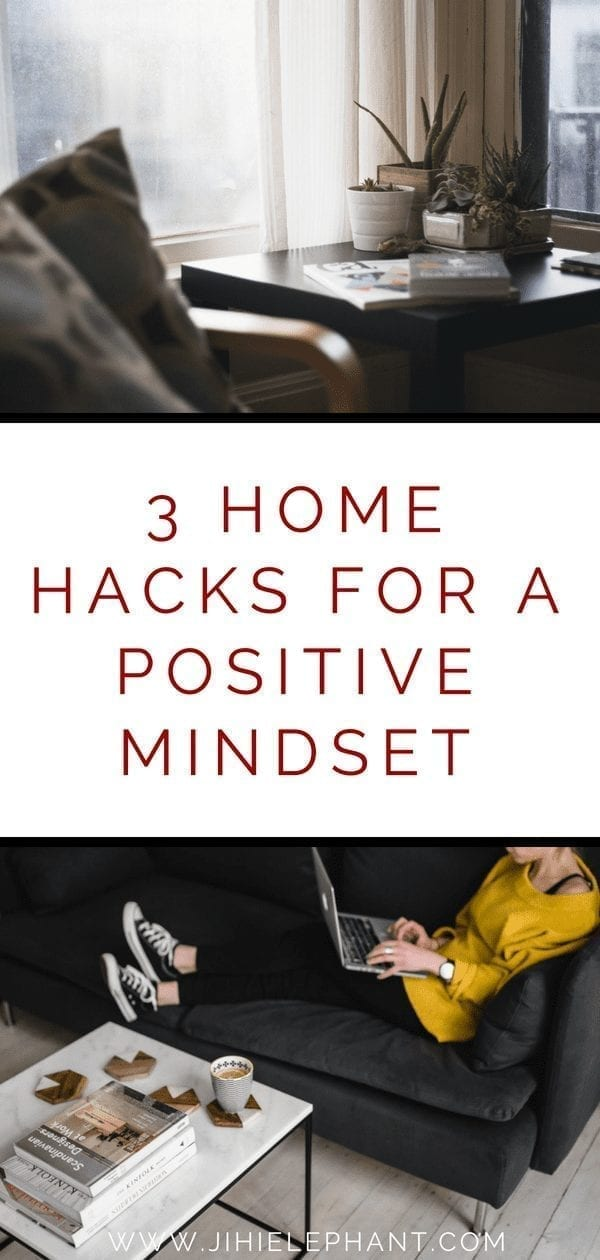 3 HOME HACKS FOR A POSITIVE MINDSET