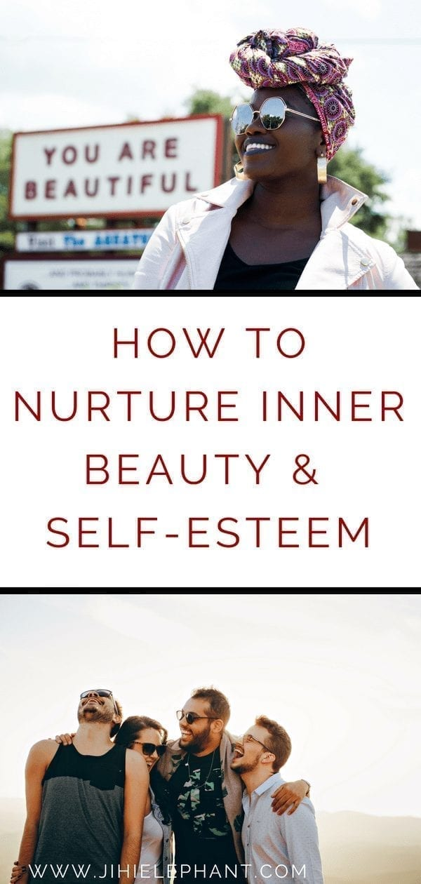 Ways to Nurture Your Inner Beauty & Boost Your Self-Esteem