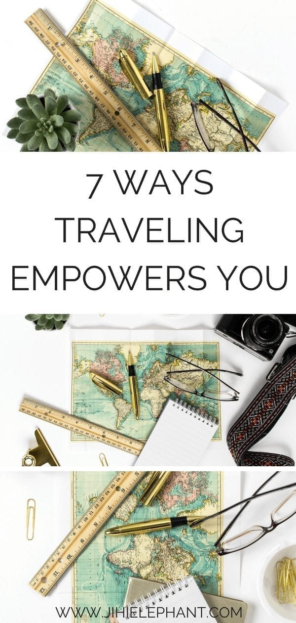 7 Ways Traveling Empowers You