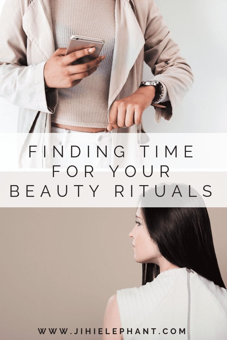 Finding Time for Your Beauty Rituals