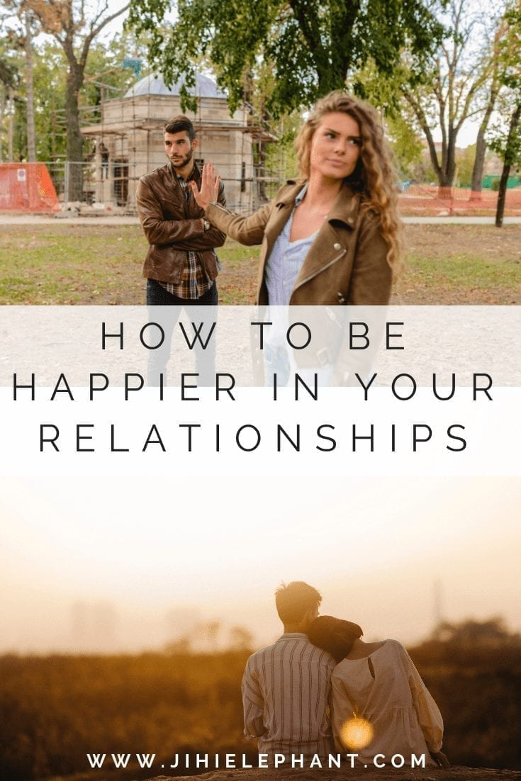 How to Be Happier in Your Relationships