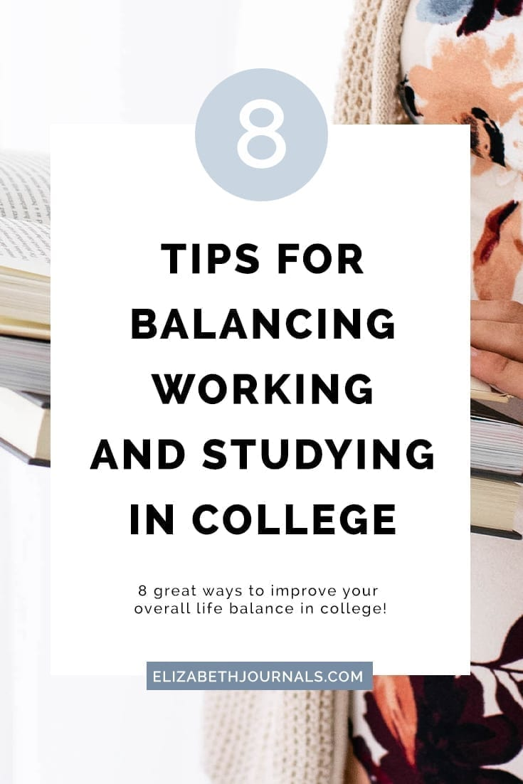 pinterest image 3-8 tips for balancing working and studying in college-8 great ways to improve your overall life balance in college
