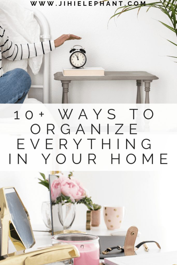 10+ Easy Ways To Organize EVERYTHING In Your Home