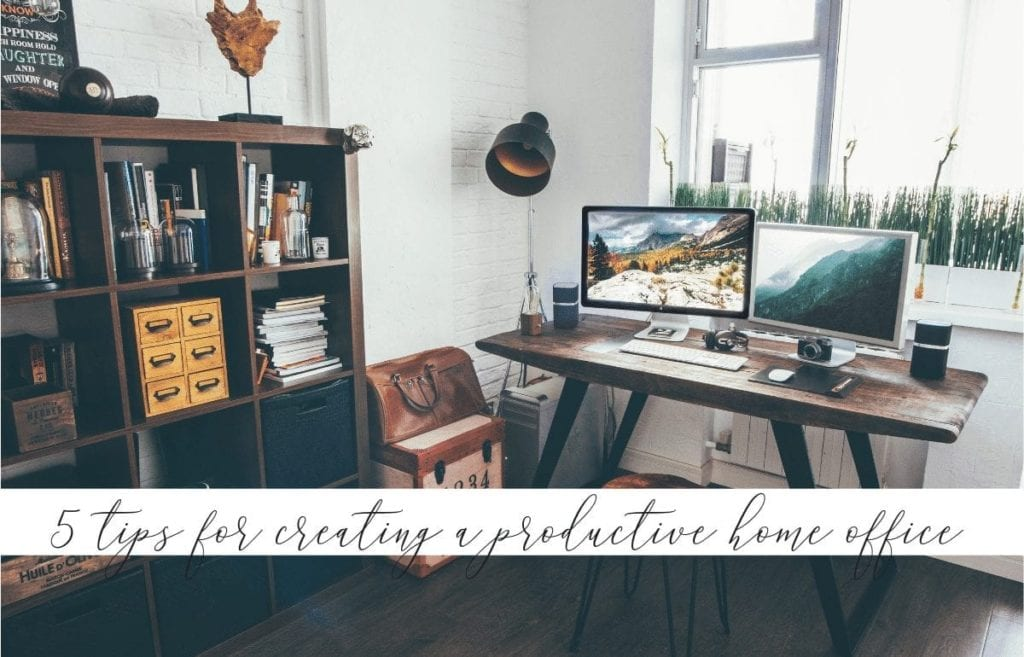 5 Easy-to-Follow Tips for Creating a Productive Home Office