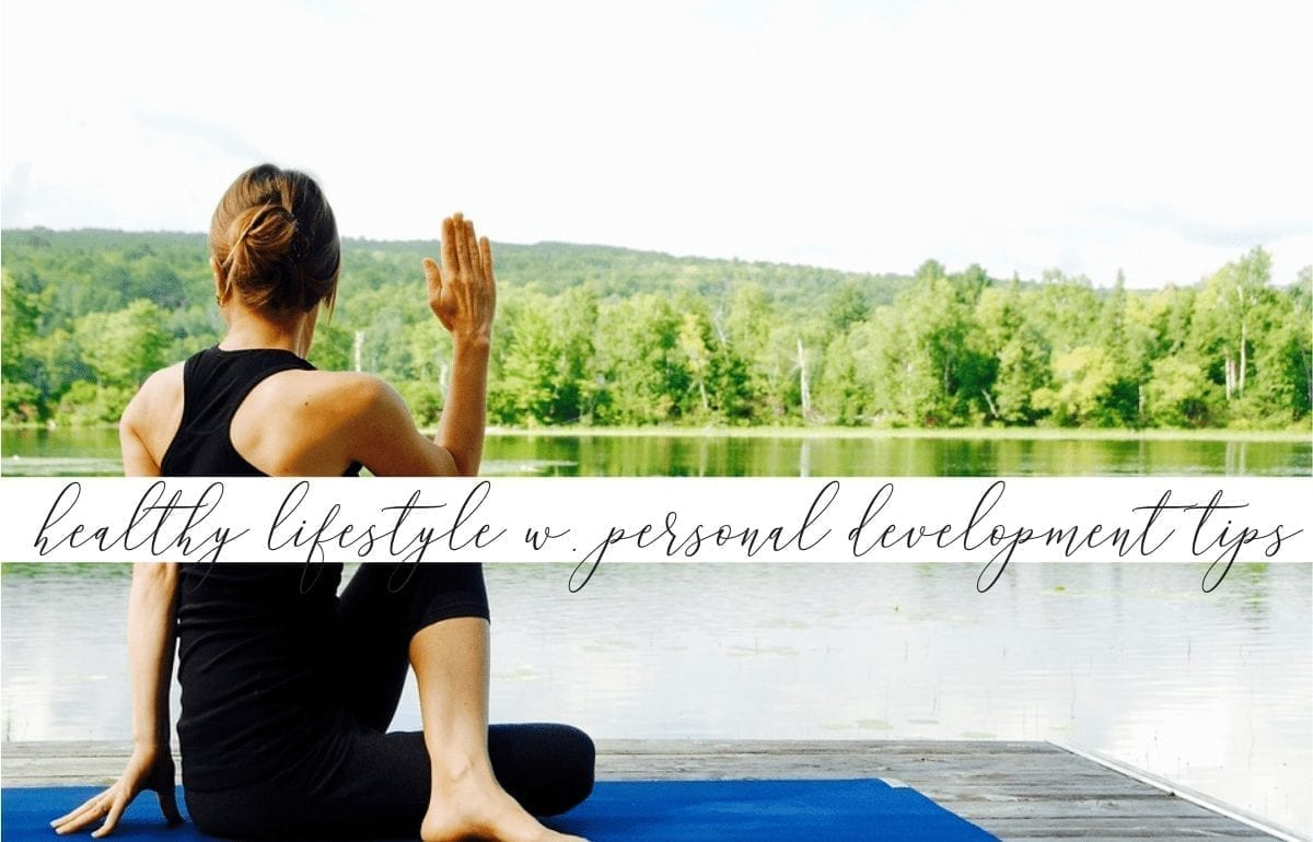 Build A Healthier Lifestyle With These Personal Development Tips
