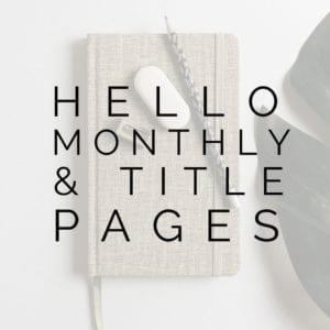 Hello Monthly & Title Pages