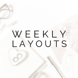 Weekly Layouts
