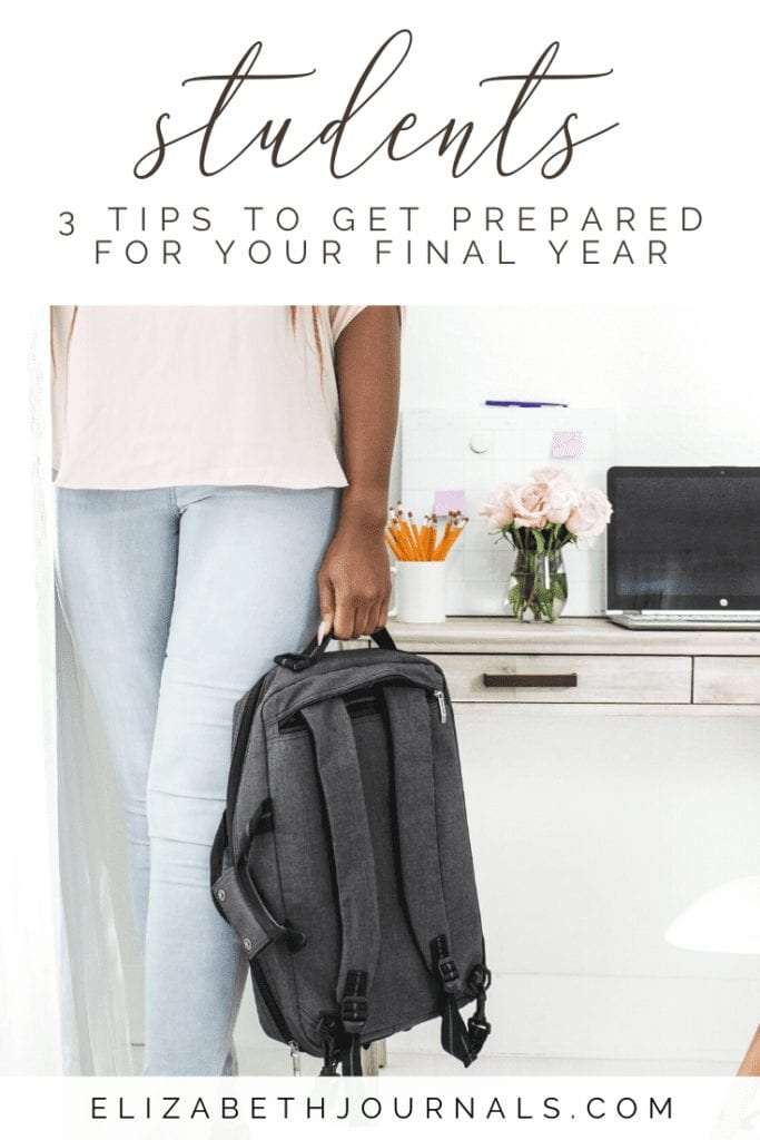 While it might be terrifying, you can still take steps to prepare for your final year to make it as straightforward and comfortable as possible.