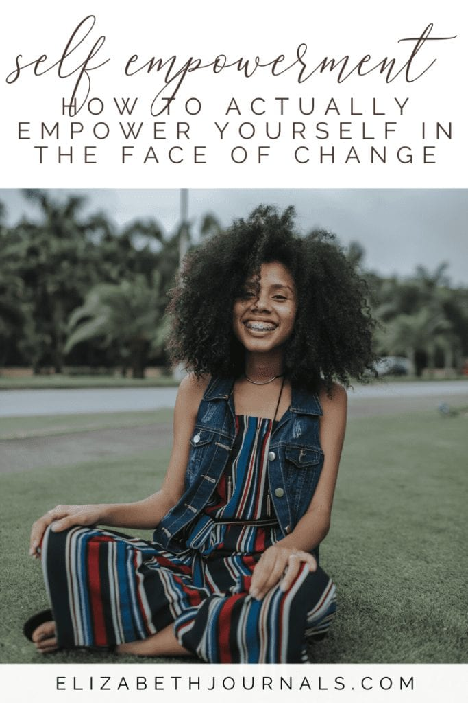 Do you get overewhelmed when life is changing? Here is how you can empower yourself when things in your life are changing, and you feel nervous or scared.