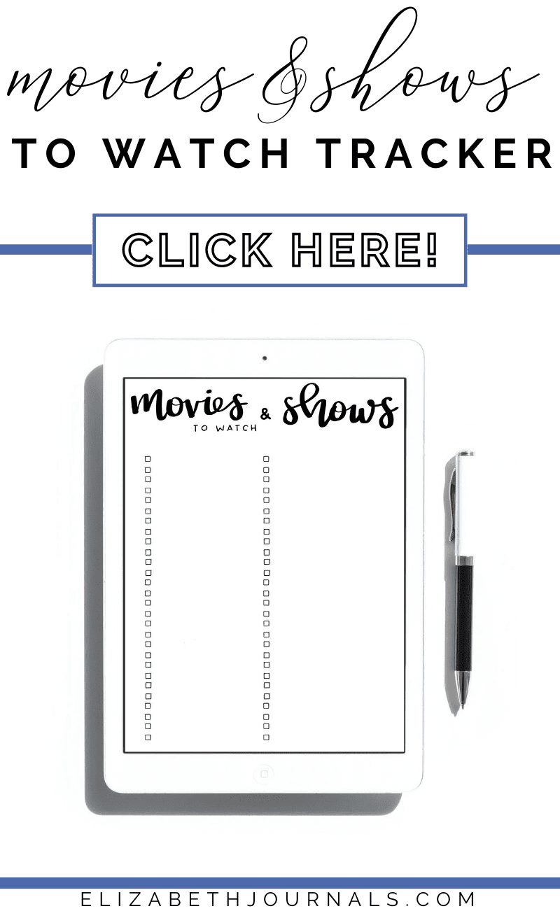 Use this movies & tv shows to watch tracker so that you never miss out on a binge-worthy show or five-star movie again!