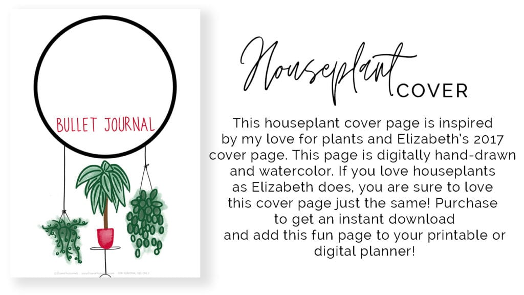 Houseplant-cover-banner_This houseplant cover page is inspired by my love for plants and Elizabeth's 2017 cover page. This page is digitally hand-drawn and watercolor. If you love houseplants as Elizabeth does, you are sure to love this cover page just the same!