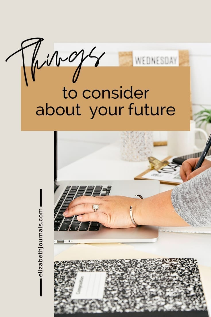 Pinterest Image 2_5 things you should consider for your future_ElizabethJournals