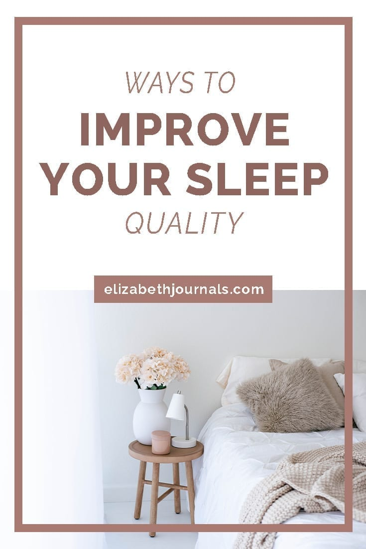 Pinterest Image 2_Simple Ways You Can Improve Your Sleep Quality_ElizabethJournals