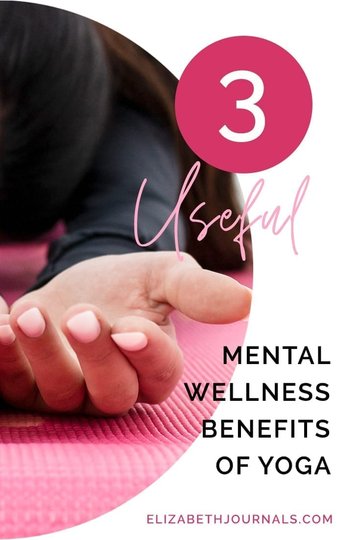 pinterest image 1-3 useful mental wellness benefits of yoga-elizabethjournals