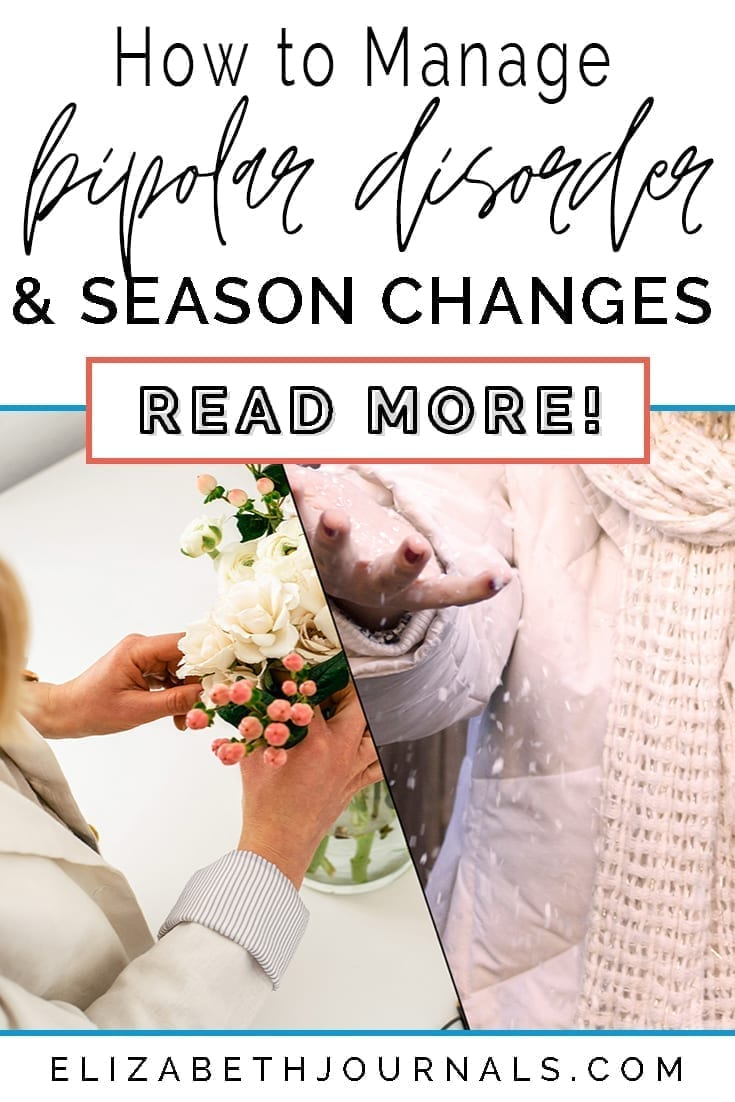 pinterest image 1-how to manage bipolar disorder and season changes-read more-elizabethjournals