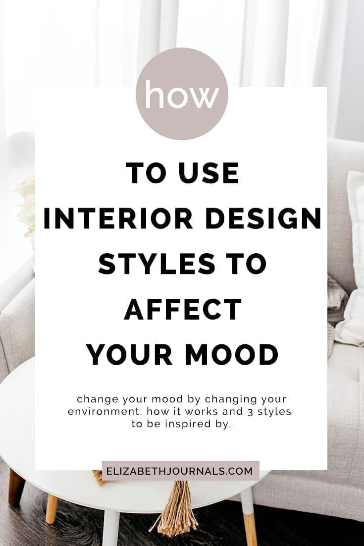 pinterest image 1-how to use interior design styles to affect your mood-change your mood by changing yoru environment. how it works and 3 styles to be inspired by-elizabethjournals