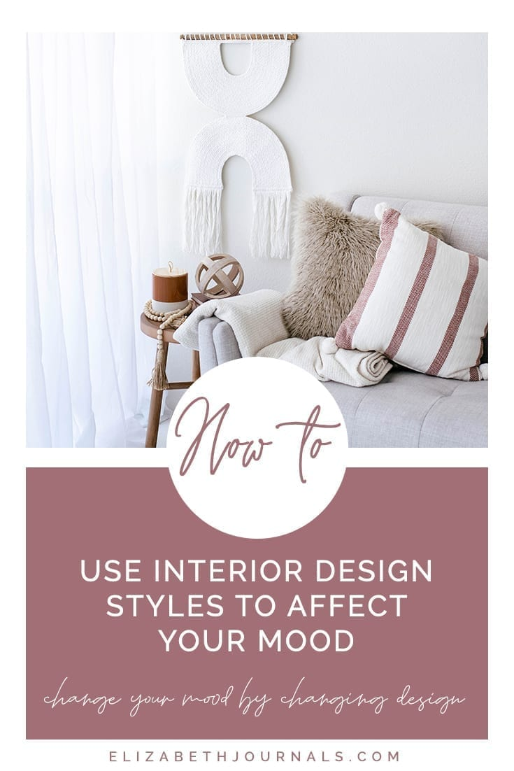 pinterest image 2-how to use interior design styles to affect your mood-change your mood by changing design-elizabethjournals