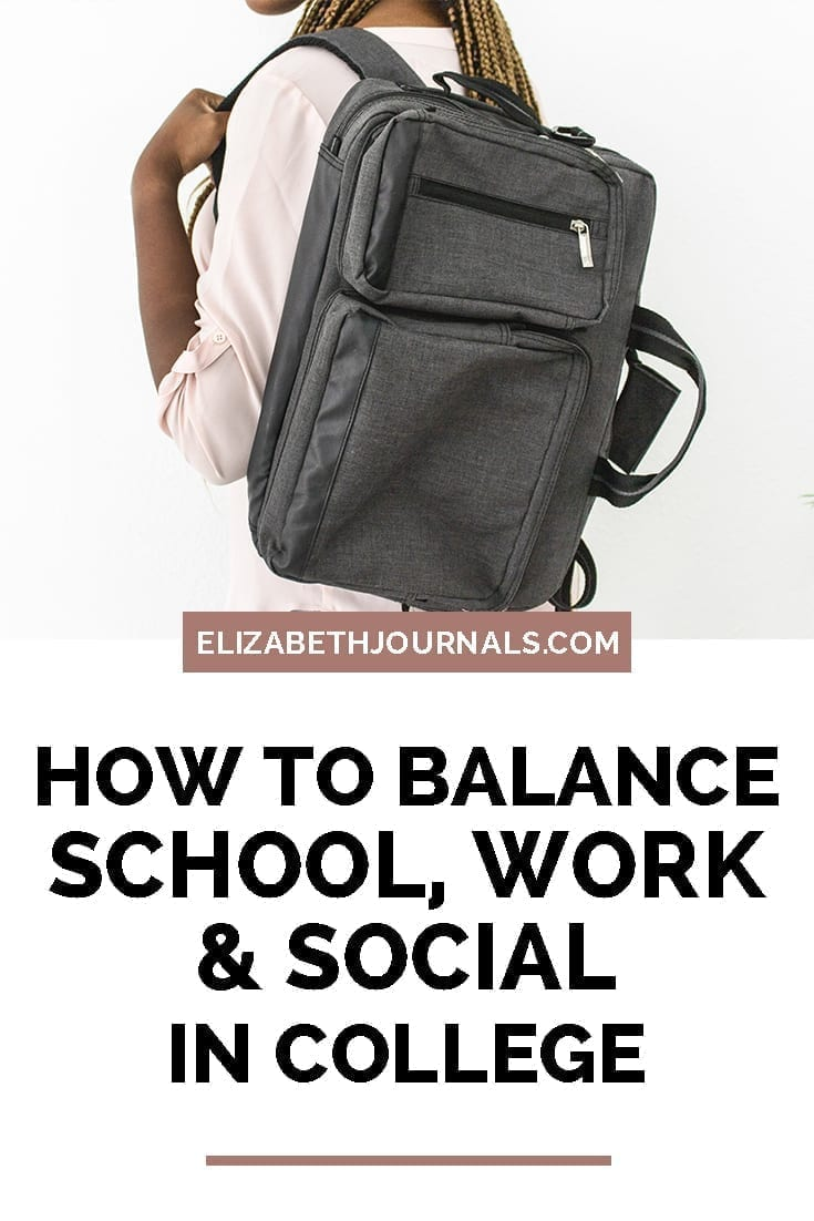 pinterest image 1-how to balance school work and social in college-a student wearing a backpack-elizabethjournals