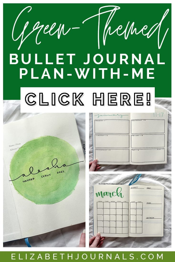 pinterest image 2-green-themed bullet journal plan with me-click here-3 views of layouts including monthly log, title, and weekly log-elizabethjournals