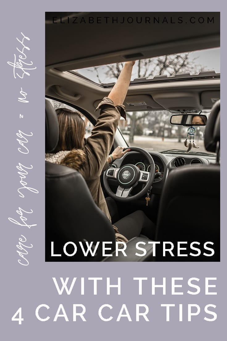 pinterest image 2-lower stress with these 4 car care tips-care for your car no stress-elizabethjournals