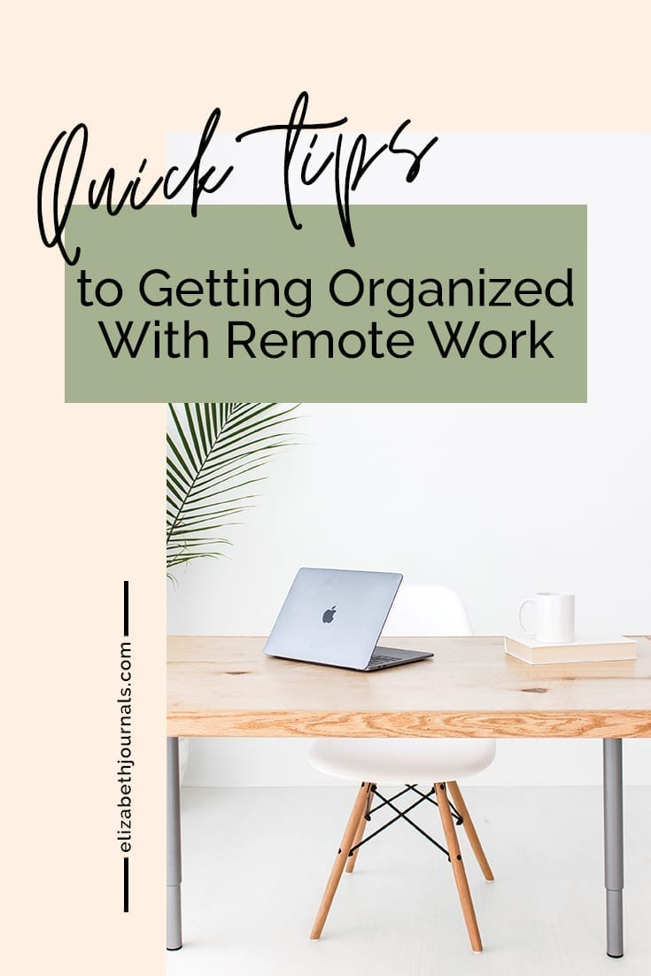 pinterest image-quick tips to getting organized with remote work-image of very tidy desk-elizabethjournals
