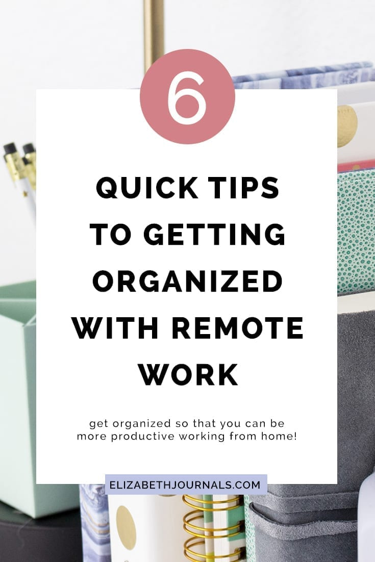 pinterest image2-quick tips to getting organized with remote work-image of very tidy desk-get organized so that you can be more productive working from home-elizabethjournals