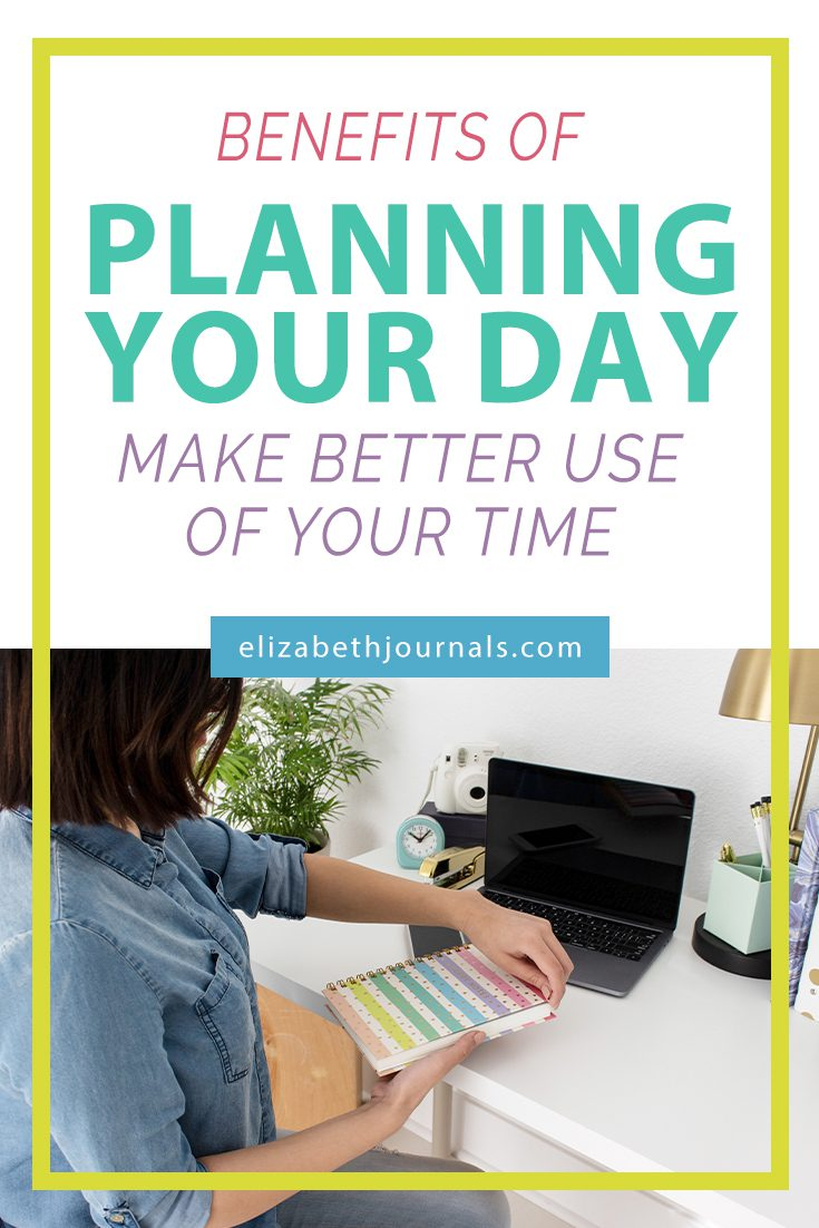PINTEREST-benefits of planning your day-Make Better Use of Your Time